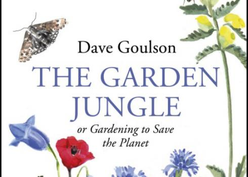 The cover of Dave Goulson's book, The Garden Jungle or Gardening to Save the Planet is shown. It has hand-painted illustrations of flowers and insects.